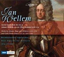 Jan Wellem - Geistliche Musik am Hof Johann Wilhelms II. von Pfalz-Neuburg