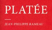 PLATÉE – Premiere - Jean-Philippe Rameau